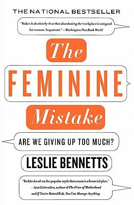 The Feminine Mistake By Bennetts, Leslie